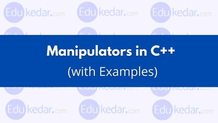 Manipulators in C++ with Example